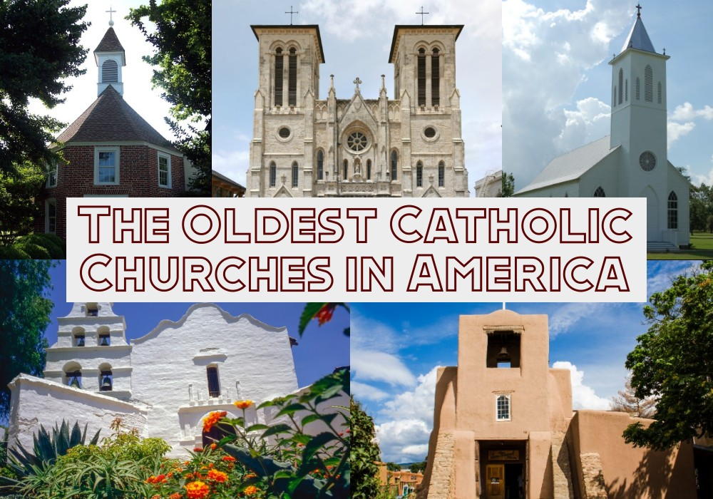 The Oldest Catholic Churches in America