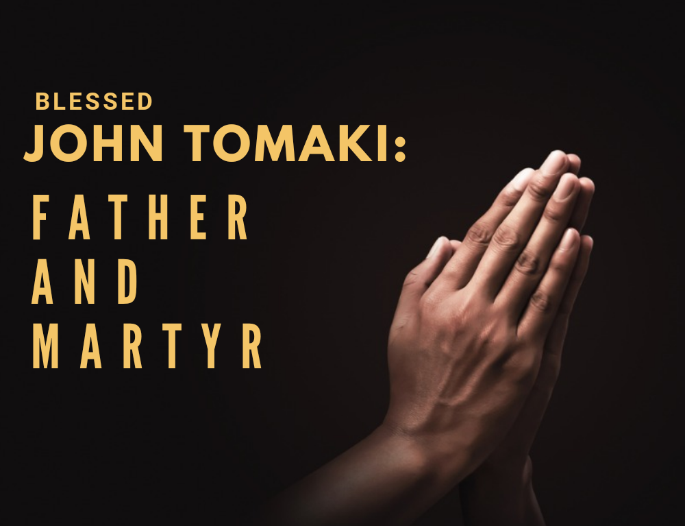 Blessed John Tomaki: Father and Martyr