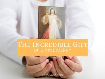 The Incredible Gift of Divine Mercy