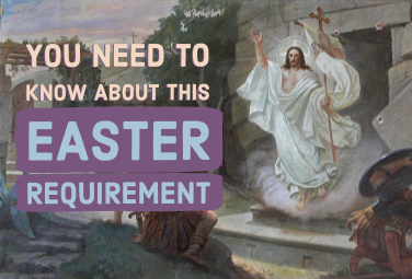 You Need to Know about This Easter Requirement