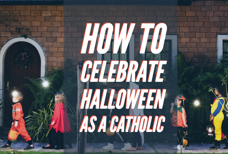How to Celebrate Halloween as a Catholic
