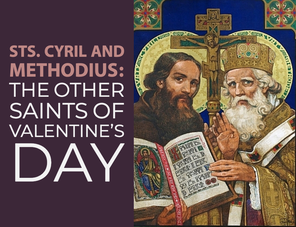 The Other Saints of Valentine's Day: Cyril and Methodius