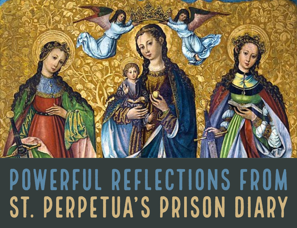 Powerful Reflections From St. Perpetua's Prison Diary