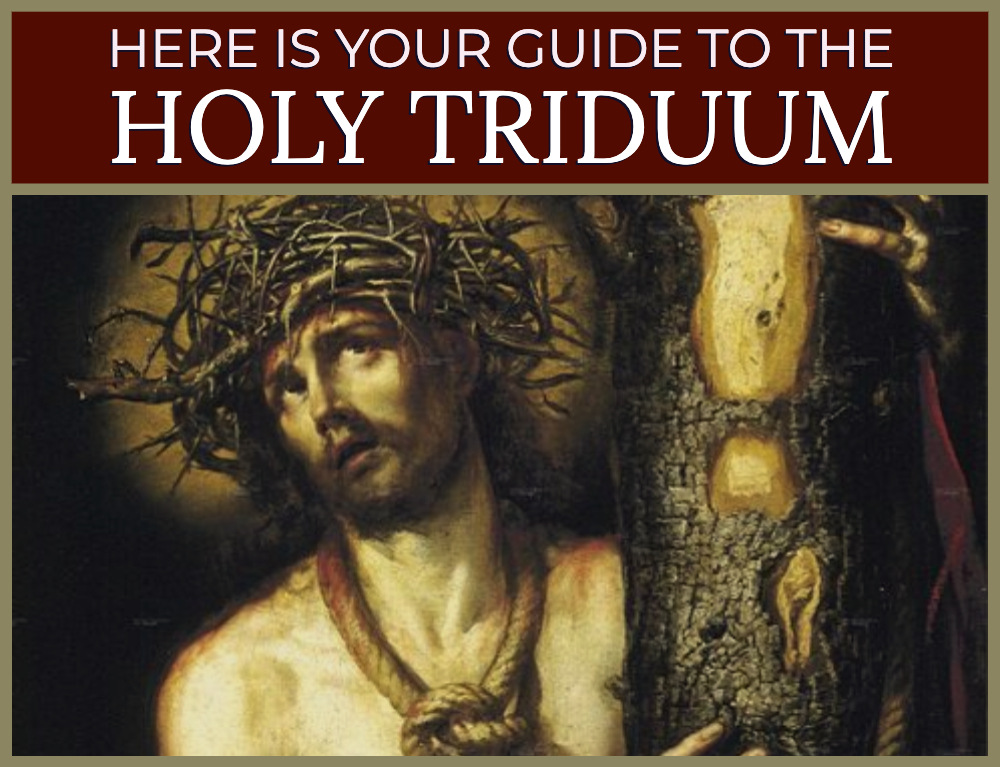 Here is your Guide to the Holy Triduum