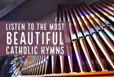 Listen to the Most Beautiful Catholic Hymns