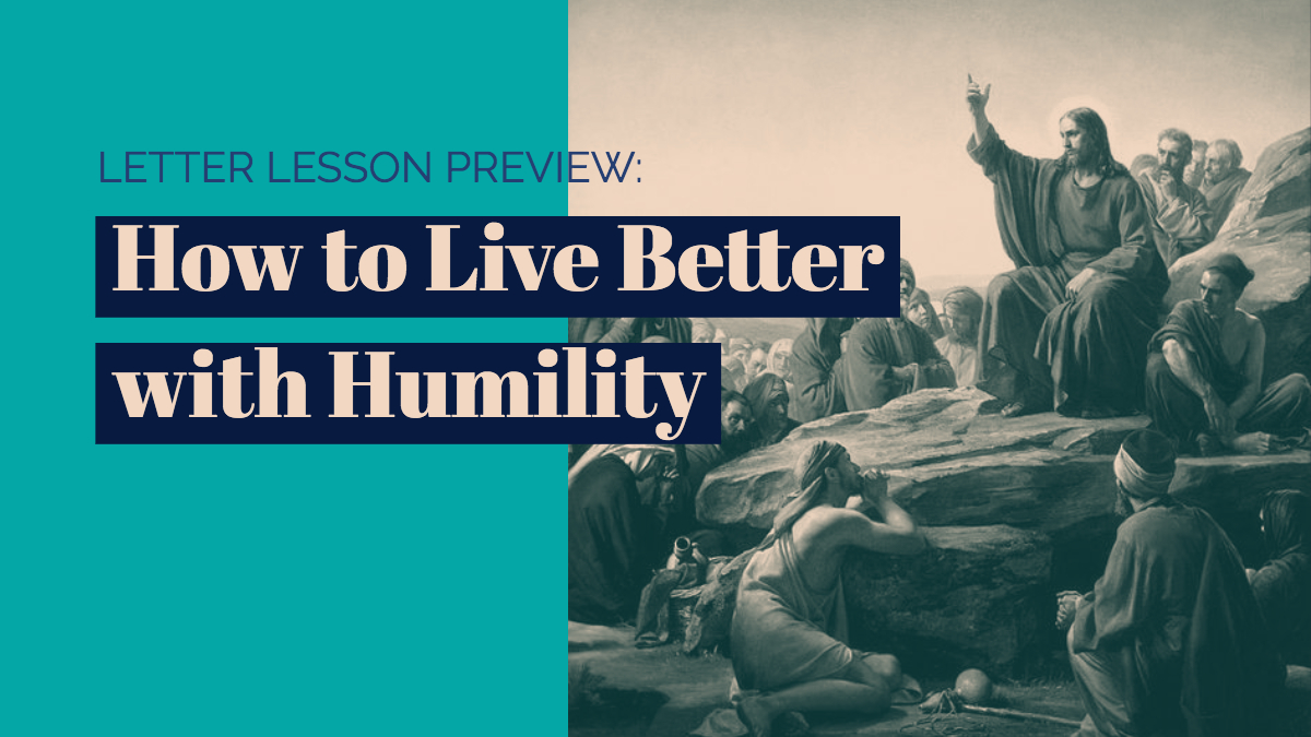 How to Live Better with Humility