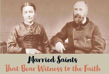 Married Saints That Bear Witness to the Faith