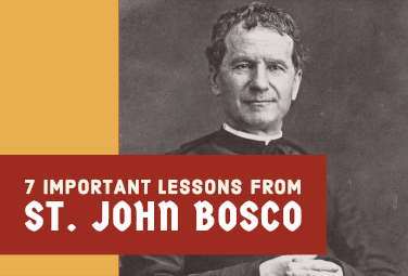 7 Important Lessons from St. John Bosco
