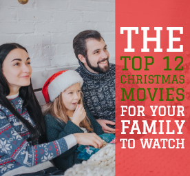 The Top 12 Christmas Movies for Your Family to Watch