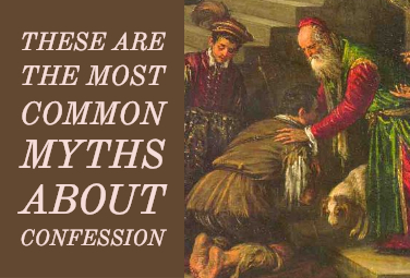 These Are the Most Common Myths About Confession