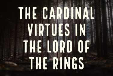 The Cardinal Virtues in The Lord of the Rings