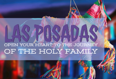 Las Posadas: Open your Heart to the Journey of the Holy Family