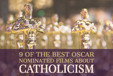 9 of the Best Oscar Nominated Films about Catholicism