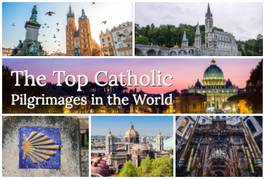 The Top Catholic Pilgrimages in the World