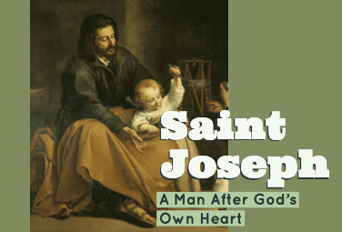 St. Joseph: A Man After God's Own Heart