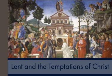 Lent and the Temptations of Christ