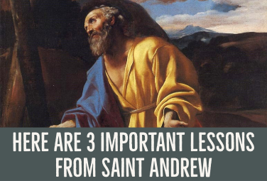 Here are 3 Important Lessons from Saint Andrew