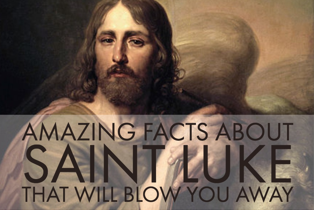 Amazing Facts about Saint Luke that Will Blow You Away