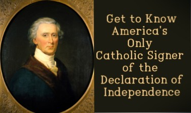 Get to Know America's Only Catholic Signer of the Declaration of Independence