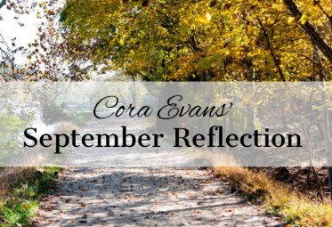 Cora Evans' September Reflections