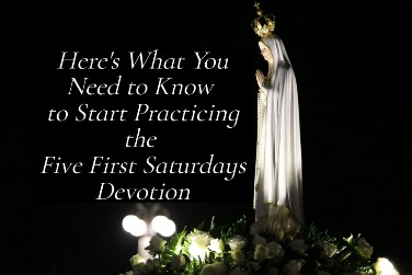 Here's What You Need to Know to Start Practicing the Five First Saturdays Devotion