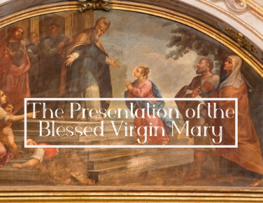 The Feast of the Presentation of the Virgin Mary