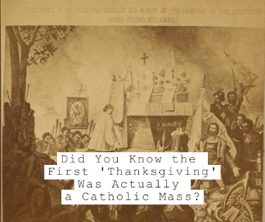 Did You Know the First 'Thanksgiving' Was Actually the Catholic Mass?