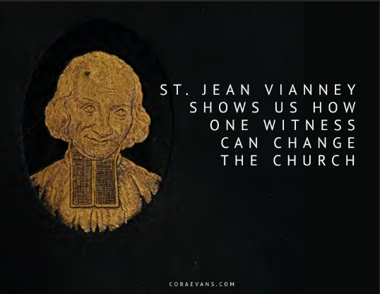 St. Jean Vianney Shows Us How One Witness Can Change the Church