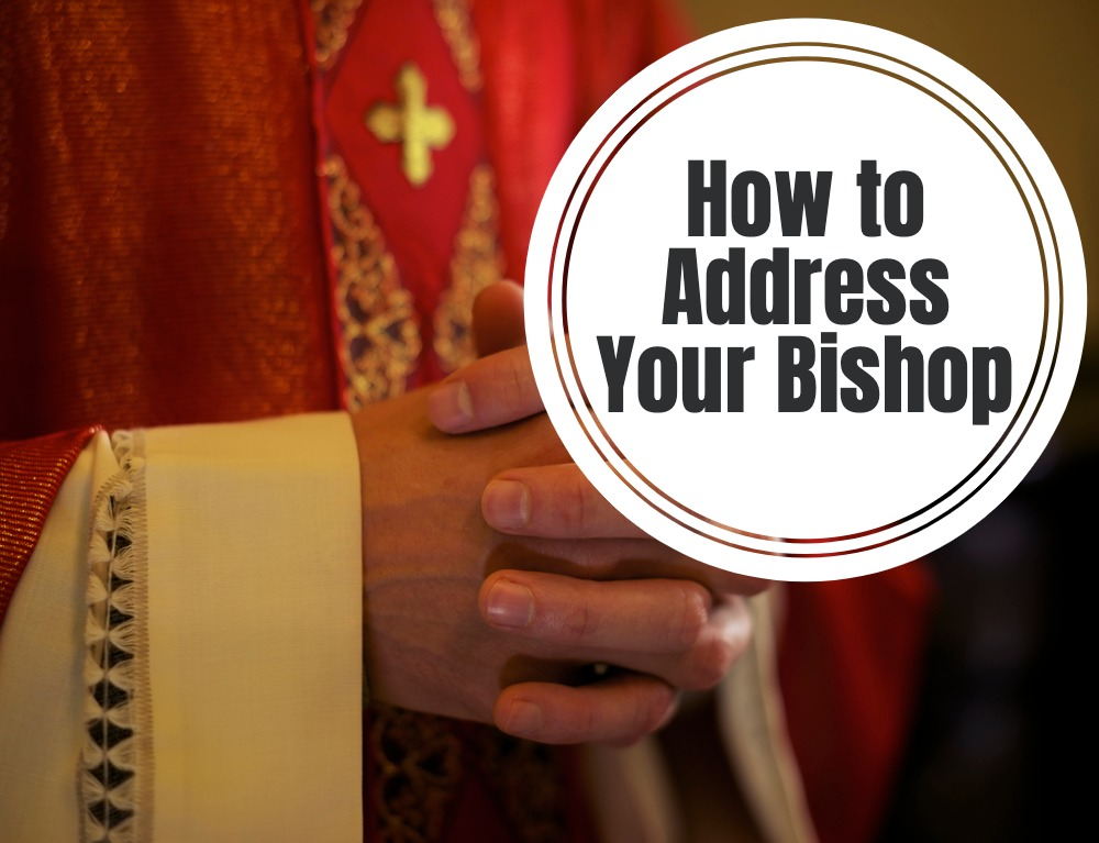 Here is How to Address Your Bishop