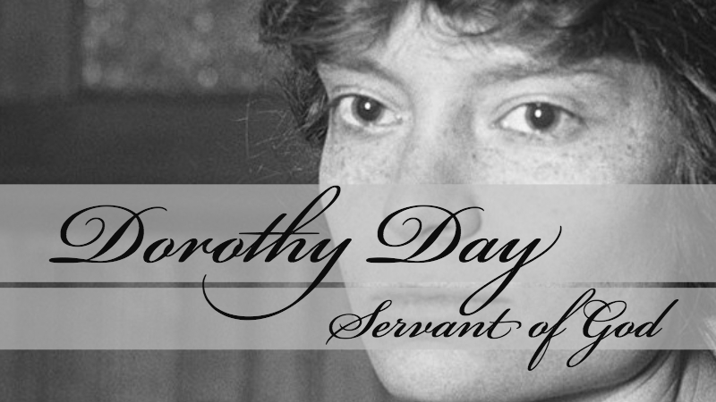 Why Dorothy Day is a Servant of God