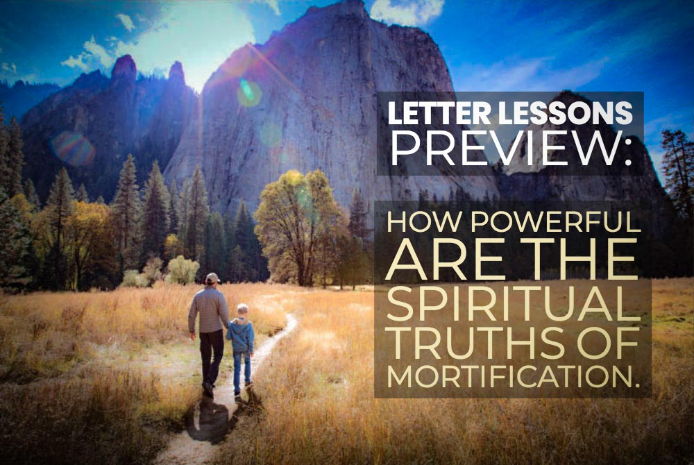 Letter Lessons - spiritual truths of mortification