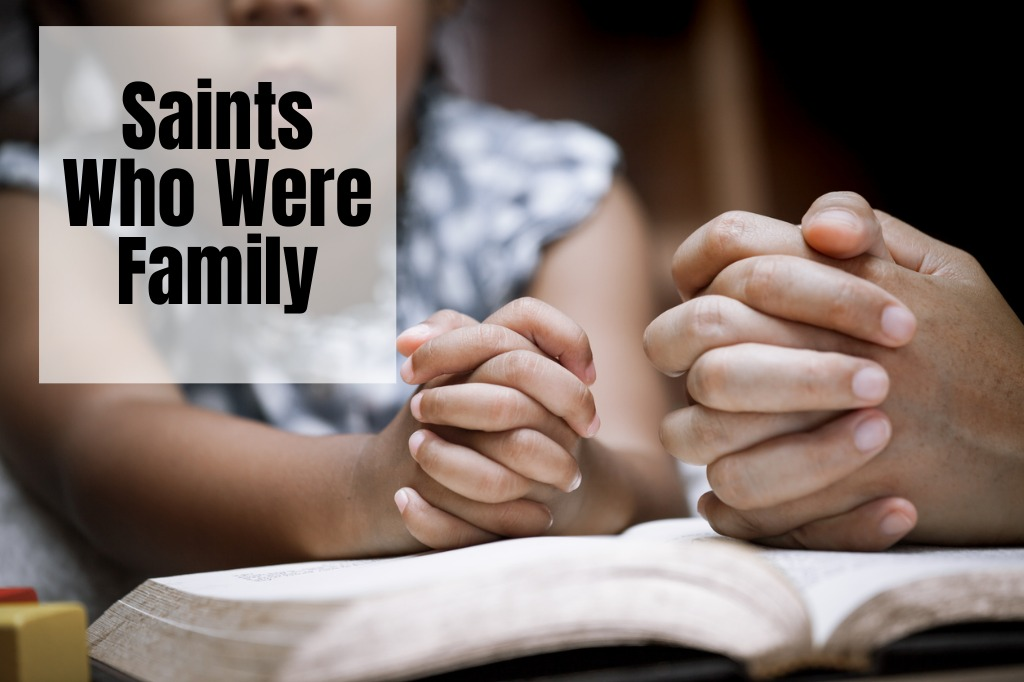 Saints Who Were Family