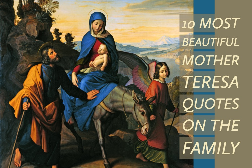 10 Most Beautiful Mother Teresa Quotes on the Family
