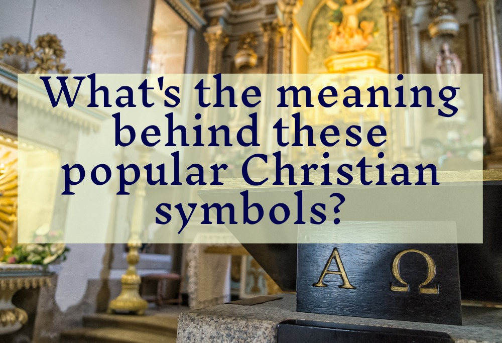 What's the meaning behind these popular Christian symbols?
