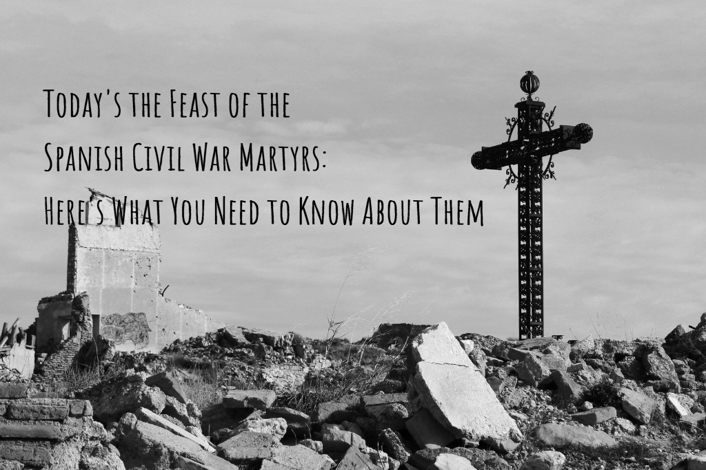 Today's the Feast of the Spanish Civil War Martyrs: Here's What You Need to Know About Them