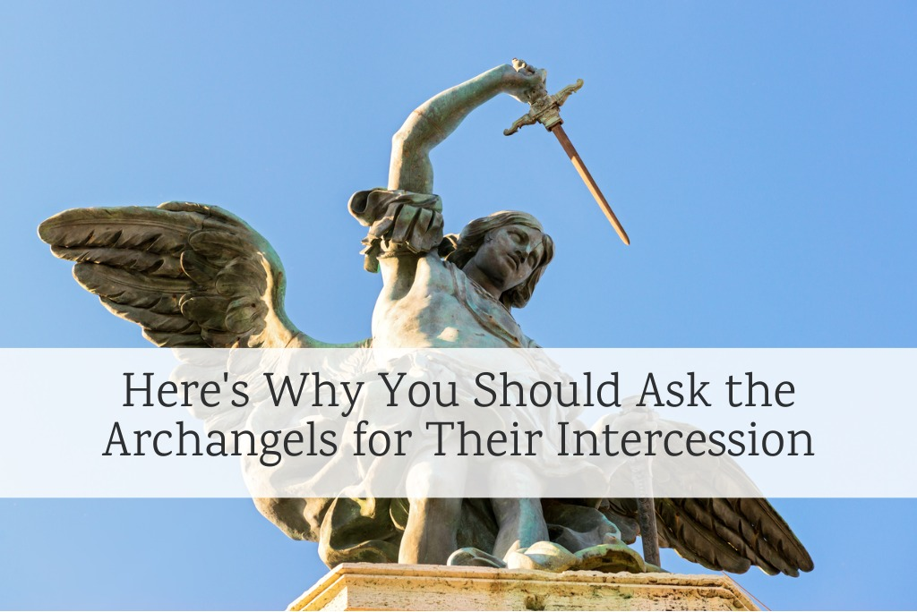 Here's Why You Should Ask the Archangels for Their Intercession