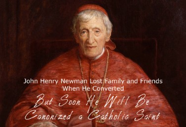 John Henry Newman Lost Family and Friends When He Converted, But Soon He Will Be Canonized a Catholic Saint