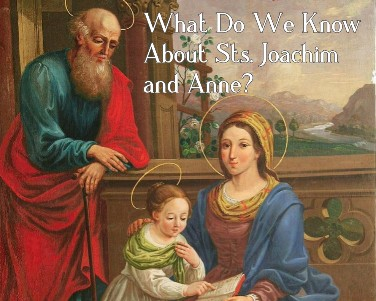 Sts. Anne & Joachim: What Do We Know About the Grandparents of Jesus?