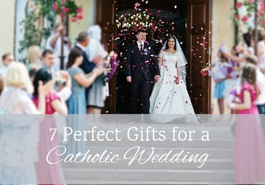 7 Perfect Gifts for a Catholic Wedding