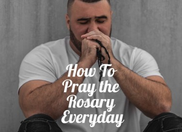 How to Pray the Rosary Everyday